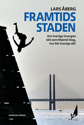 Lars Åberg - Framtidsstaden - Om Sverige imorgon blir som Malmö idag, hur blir Sverige då? - Karneval, 2016.